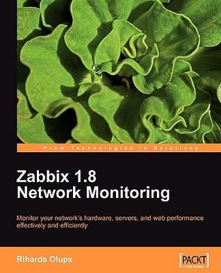 Zabbix 1.8 Network Monitoring  by  Rihards Olups