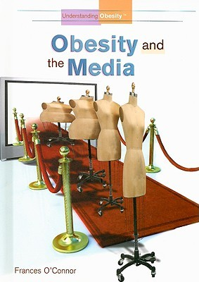 Obesity and the Media  by  Frances OConnor