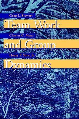 Team Work and Group Dynamics Greg L. Stewart