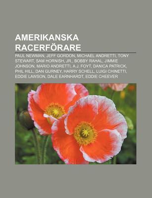 Amerikanska Racerf Rare: Paul Newman, Jeff Gordon, Michael Andretti, Tony Stewart, Sam Hornish, JR., Bobby Rahal, Jimmie Johnson  by  Source Wikipedia