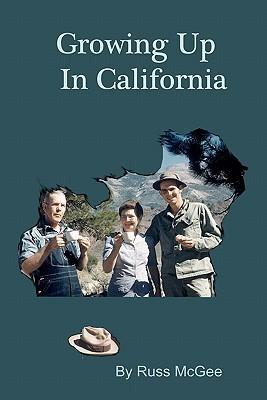 Growing Up in California: A Memoir Russ McGee