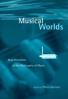 Musical Worlds Philip Alperson