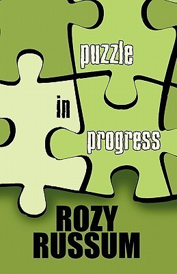 Puzzle in Progress  by  Rozy Russum
