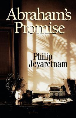 Abrahams Promise Philip Jeyaretnam