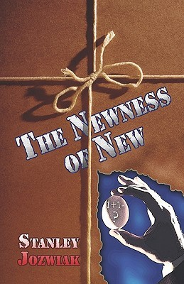 The Newness of New  by  Stanley Jozwiak