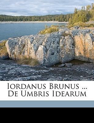 Iordanus Brunus ... de Umbris Idearum  by  Giordano Bruno