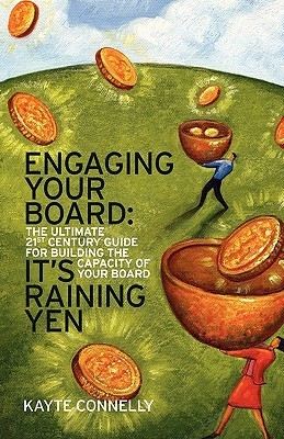 Engaging Your Board: Its Raining Yen  by  Kayte Connelly