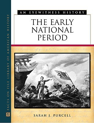 The Early National Period Sarah J. Purcell