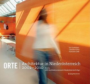 ORTE. Architektur in Niederösterreich, 2002-2010: Band 3 Eva Guttmann