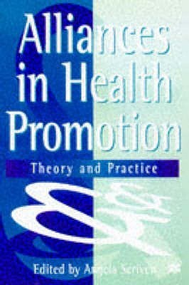 Alliances In Health Promotion: Theory And Practice Angela Scriven