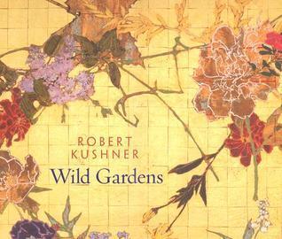 Robert Kushner: Wild Gardens  by  Michael  Duncan