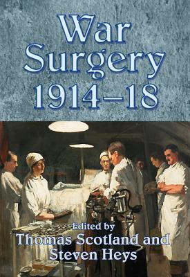 War Surgery 1914-18 Thomas Scotland