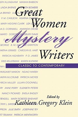 Great Women Mystery Writers: Classic to Contemporary Kathleen Gregory Klein