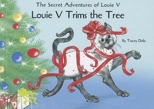 Louie V Trims the Tree [With Ornament] Tracey M. Delio