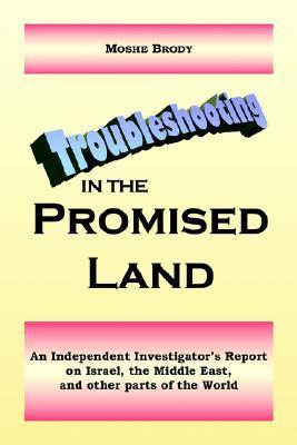 Troubleshooting in the Promised Land  by  Moshe Brody