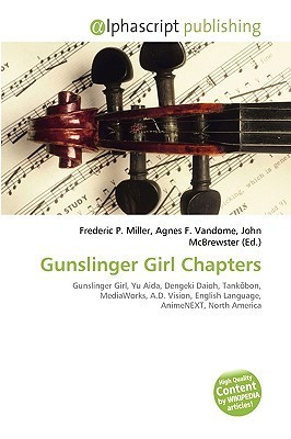 Gunslinger Girl Chapters  by  Frederic P.  Miller