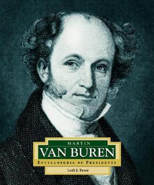 Martin Van Buren: Americas 8th President  by  Lesli J. Favor