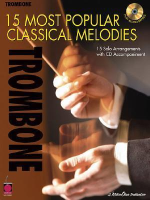 Trombone: 15 Most Popular Classical Melodies [With CD]  by  Hal Leonard Publishing Company