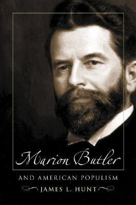 Marion Butler and American Populism  by  James L. Hunt