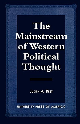 The Mainstream of Western Political Thought  by  Judith A. Best