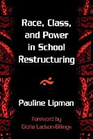 Race, Class, and Power in School Restructuring  by  Pauline Lipman