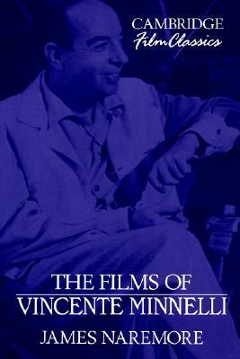 The Films of Vincente Minnelli  by  James Naremore
