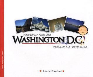 Postcards from Washington D.C/Postales Desde Washington D.C. Laura Crawford