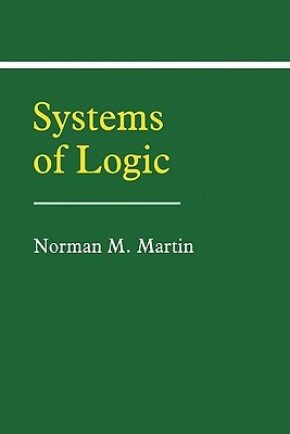 Systems of Logic Norman M. Martin