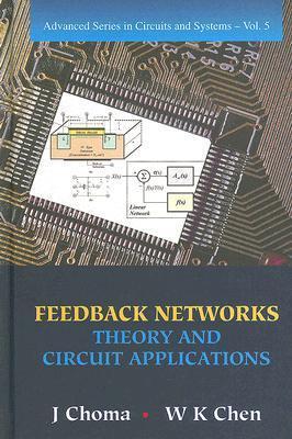 Feedback Networks: Theory and Circuit Applications John Choma