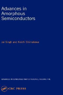 Advances in Amorphous Semiconductors  by  Koichi Shimakawa