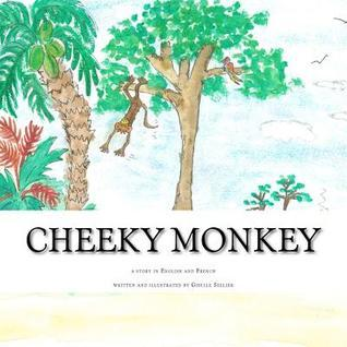Cheeky Monkey: A Story in English and French Marie-Jeanne Giselle Sellier