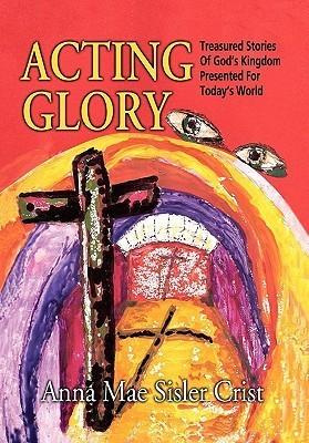 Acting Glory Mae Sisler Crist Anna Mae Sisler Crist