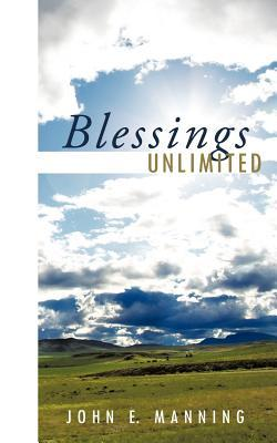 Blessings Unlimited John E. Manning by John E. Manning