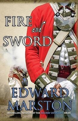 Fire and Sword (Captain Rawson, #3) Edward Marston