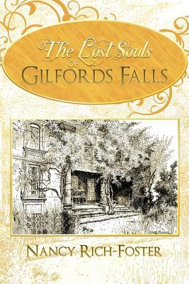 The Lost Souls of Gilfords Falls  by  Nancy Rich-Foster