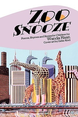 Zoo Snooze: Poems, Rhymes and Stories for Children  by  Wanda Haan