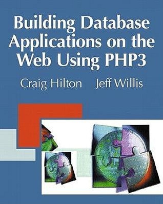Building Database Applications on the Web Using PHP3: Complete with Step-By-Step Demonstrations  by  Craig Hilton