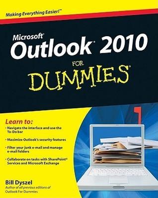 Outlook 2010 For Dummies (For Dummies Bill Dyszel
