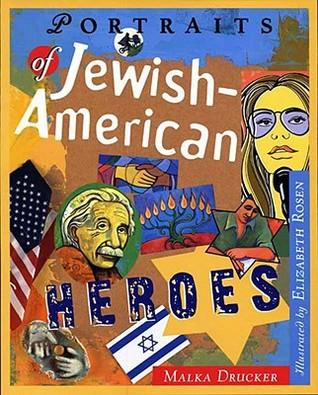 Portraits of Jewish American Heroes Malka Drucker