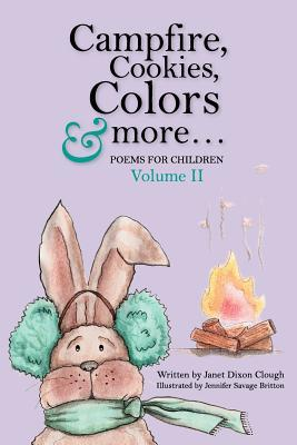 Campfire, Cookies, Colors & More Janet Dixon Clough