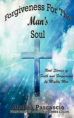 Forgiveness for the Mans Souls Alethea M. Pascascio