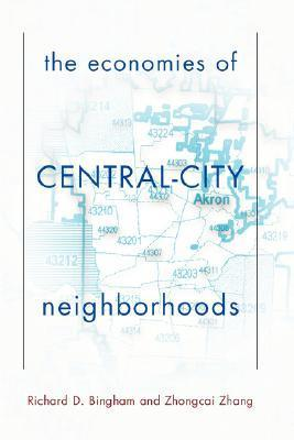 The Economies Of Central City Neighborhoods  by  Richard D. Bingham