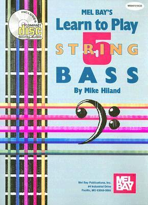Learn to Play 5 String Bass  by  Mike Hiland