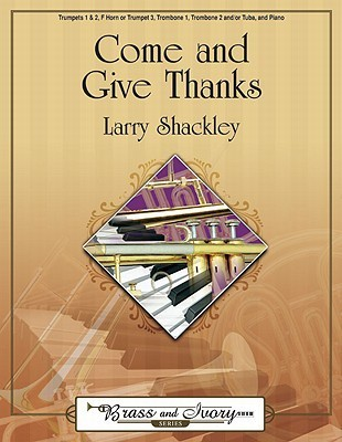 Come and Give Thanks  by  Larry Shackley