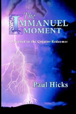 The Immanuel Moment  by  Paul H. Hicks