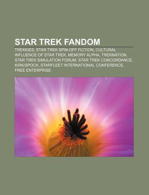 Star Trek Fandom: Trekkies, Star Trek Spin-Off Fiction, Cultural Influence of Star Trek, Memory Alpha, Treknation, Star Trek Simulation Books LLC