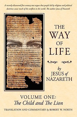 The Way of Life: Volume One: The Child and the Lion  by  Bob North