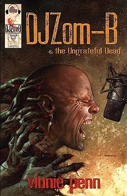 DJ Zom-B & the Ungrateful Dead  by  Vinnie Penn