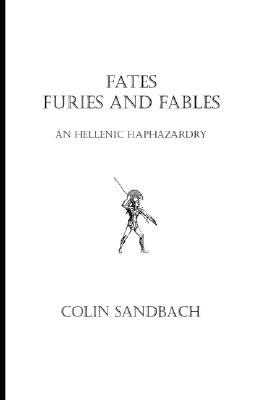 Fates Furies and Fables Colin Sandbach