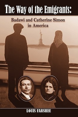 The Way of the Emigrants: Badawi and Catherine Simon in America Louis Farshee